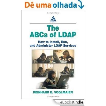 ABCs of LDAP:  How to Install, Run, and Administer LDAP Services [eBook Kindle]