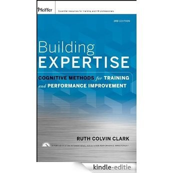 Building Expertise: Cognitive Methods for Training and Performance Improvement [Kindle-editie]