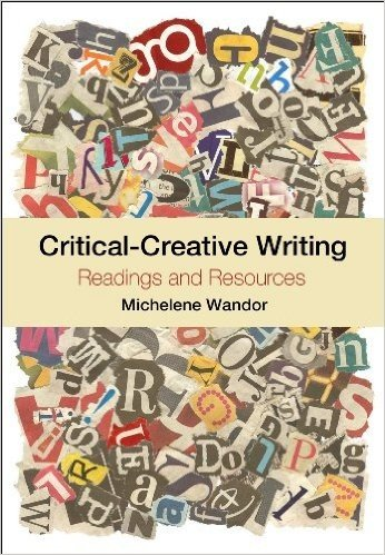 Critical-Creative Writing: Readings and resources