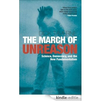 The March of Unreason: Science, Democracy, and the New Fundamentalism [Kindle-editie]
