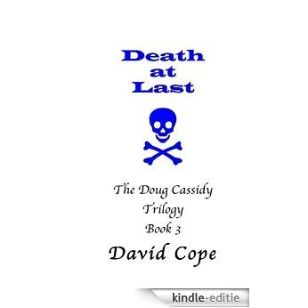 Death  At Last (The Doug Cassidy Trilogy Book 3) (English Edition) [Kindle-editie]