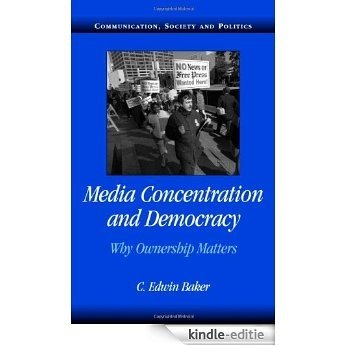 Media Concentration and Democracy: Why Ownership Matters (Communication, Society and Politics) [Kindle-editie]