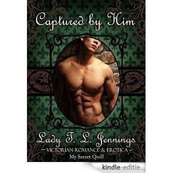 """Captured by Him ~ The fourth novelette from """"Different Desire"""", a Gay Victorian Romance and Erotic novelette collection (English Edition) [Kindle-editie]"""