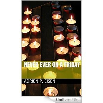 Never ever on a friday (English Edition) [Kindle-editie]
