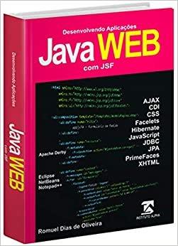 Programação Java Web com JSF - Desenvolvendo Aplicações Java Web com JSF - Passo a Passo