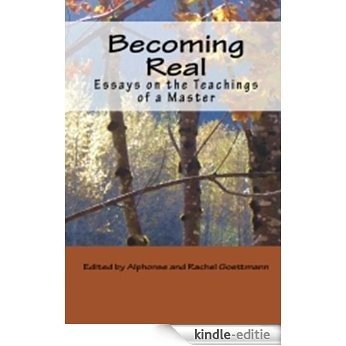 Becoming Real: Essays on the Teachings of a Master (English Edition) [Kindle-editie]