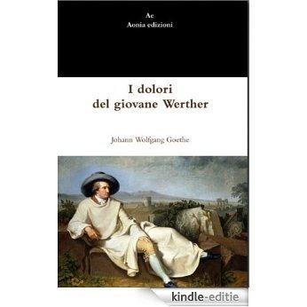 I dolori del giovane Werther (Italian Edition) [Kindle-editie]