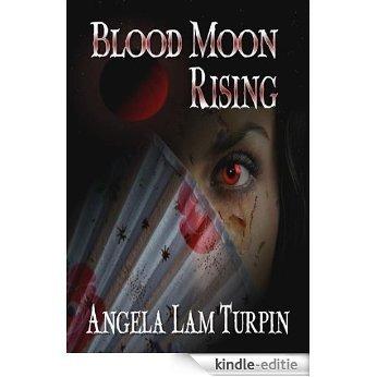 Blood Moon Rising (English Edition) [Kindle-editie]
