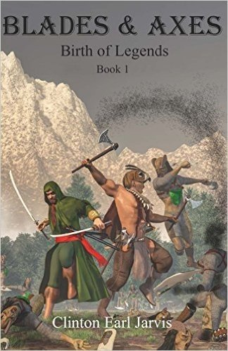 Blades & Axes: Birth of Legends Book 1