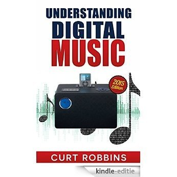 Understanding Digital Music: 2015 Edition (English Edition) [Kindle-editie]