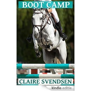 Boot Camp (Show Jumping Dreams ~ Book 24) (English Edition) [Kindle-editie]