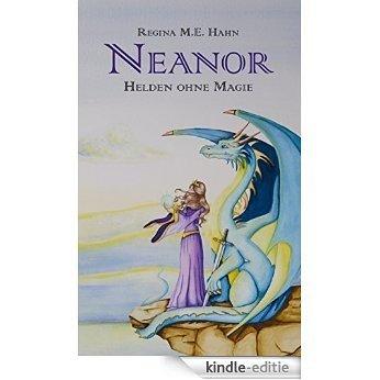 Neanor: Helden ohne Magie [Kindle-editie]