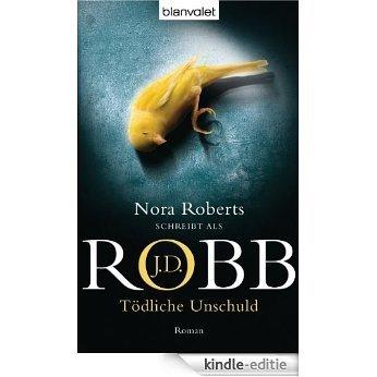 Tödliche Unschuld: Roman (Reihenfolge der Eve Dallas-Krimis) [Kindle-editie]