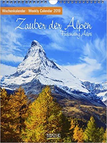 Zauber der Alpen 2019. Foto-Wochenkalender