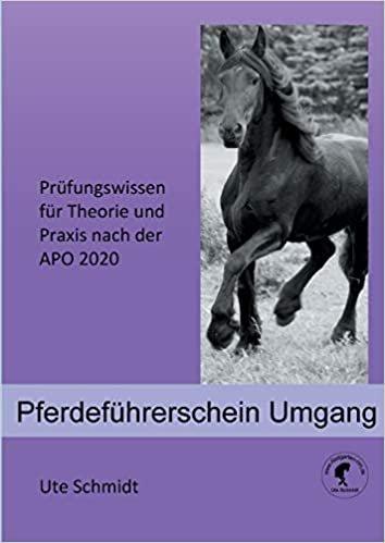 Pferdeführerschein Umgang: Prüfungswissen für Theorie und Praxis nach der APO 2020 indir