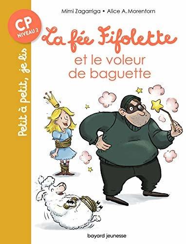 La fée Fifolette et le voleur de baguette (Petit à petit, je lis) (French Edition)
