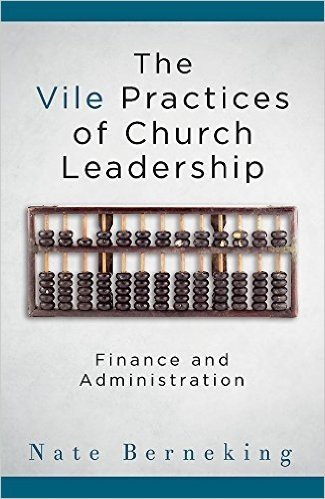 Vile Practices Of Church Leadership, The: Finance and Administration