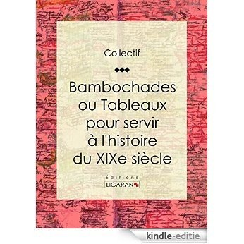 Bambochades ou Tableaux pour servir à l'histoire du XIXe siècle (French Edition) [Kindle-editie]