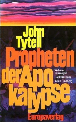 Propheten der Apokalypse. William Burroughs. Jack Kerouac. Allen Ginsberg