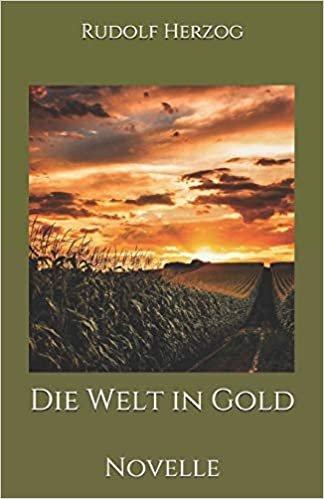 Die Welt in Gold: Novelle