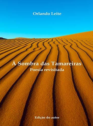 À Sombra das Tamareiras: Poesia revisitada