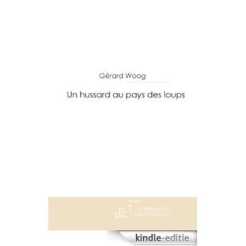 Un hussard au pays des loups (FICTION) [Kindle-editie]