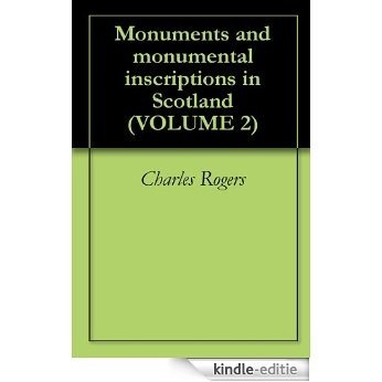 Monuments and monumental inscriptions in Scotland (VOLUME 2) (English Edition) [Kindle-editie]