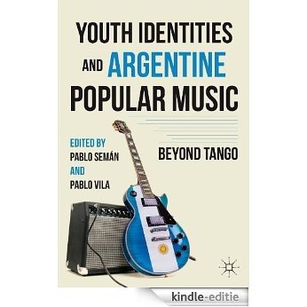 Youth Identities and Argentine Popular Music [Kindle-editie]