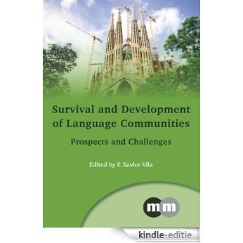 Survival and Development of Language Communities: Prospects and Challenges (Multilingual Matters) [Kindle-editie]