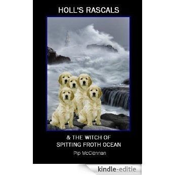 Holl's Rascals & The Witch of Spitting Froth Ocean (English Edition) [Kindle-editie]