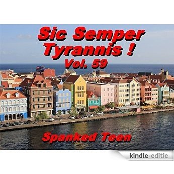 Sic Semper Tyrannis ! - Volume 59: The decline and fall of Child Protective Services (English Edition) [Kindle-editie]
