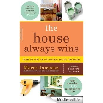 The House Always Wins: Create the Home You Love�Without Busting Your Budget [Kindle-editie]