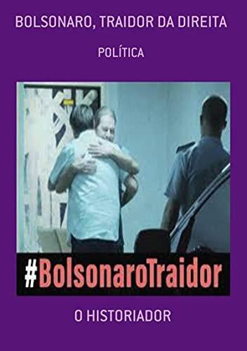 Bolsonaro, Traidor Da Direita