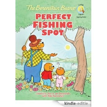 The Berenstain Bears' Perfect Fishing Spot (Berenstain Bears/Living Lights) [Kindle-editie]
