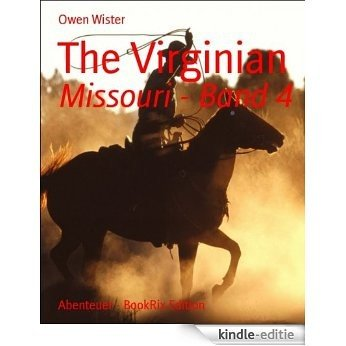 The Virginian: Missouri - Band 4 (German Edition) [Kindle-editie]