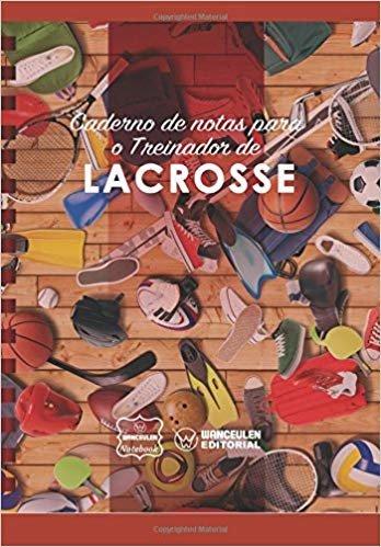 Caderno de Notas Para O Treinador de Lacrosse