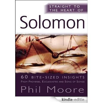 Straight to the Heart of Solomon: 60 bite-sized insights (Straight to the Heart Series) [Kindle-editie]