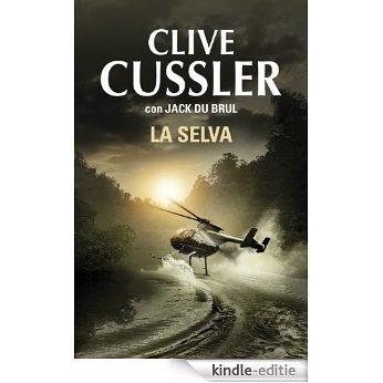 La selva (Juan Cabrillo 8) [Kindle-editie]
