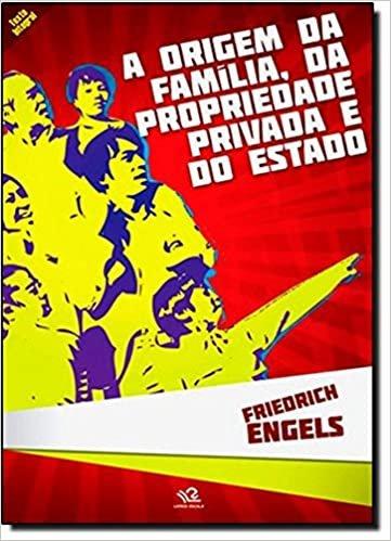A Origem Da Familia, Da Propriedade Privada E Do Estado