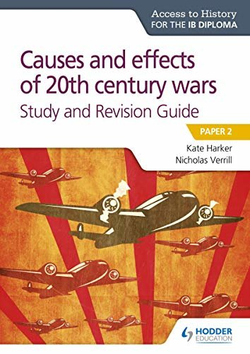 Access to History for the IB Diploma: Causes and effects of 20th century wars Study and Revision Guide: Paper 2 (English Edition)