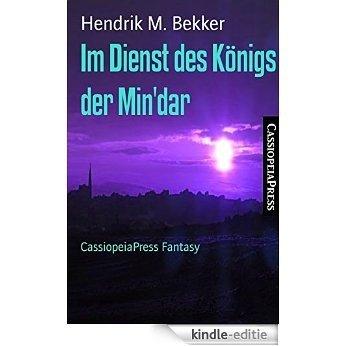 Im Dienst des Königs der Min'dar: CassiopeiaPress Fantasy (German Edition) [Kindle-editie]
