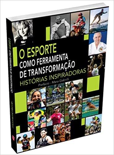 O Esporte Como Ferramenta de Transformação - Histórias Inspiradoras