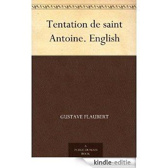 Tentation de saint Antoine. English (English Edition) [Kindle-editie]