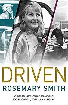 Driven: A pioneer for women in motorsport – an autobiography (English Edition)