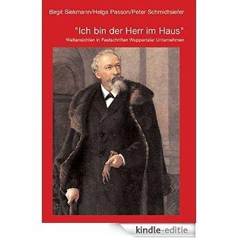 ,,Ich bin der Herr im Haus'' Weltansichten in Festschriften Wuppertaler Unternehmen (German Edition) [Kindle-editie]