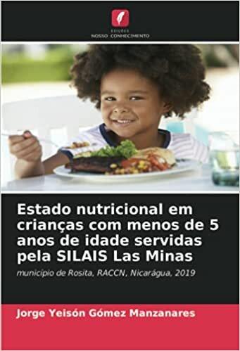Estado nutricional em crianças com menos de 5 anos de idade servidas pela SILAIS Las Minas