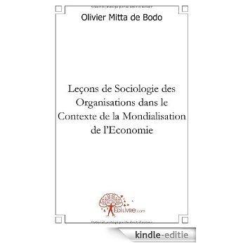 Leçons de Sociologie des Organisations dans le Contexte de la Mondialisation de l'Economie (CLASSIQUE) [Kindle-editie]