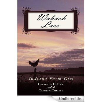 Wabash Lass: Indiana Farm Girl (English Edition) [Kindle-editie]