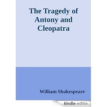 The Tragedy of Antony and Cleopatra [Kindle-editie]
