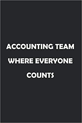 Accounting Team  Where Everyone Counts: Soft Cover Lined 100 Page Writing Notebook Diary 6*9